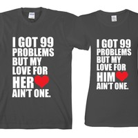 """99 Problems but Love Ain't 1 """"Cute Couples Matching T-shirts"""""""