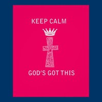 Keep Calm, God's Got this poster from Zazzle.com