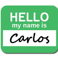 Carlos Hello My Name Is Mouse Pad