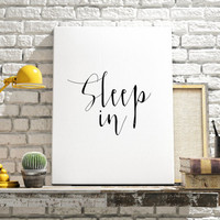 """Instant download """"Sleep In"""" Black and white art Home decor Bedroom art Inspirational poster Typograpy quote Wall artwork Relax quote"""