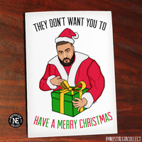 They Dont Want You to Have a Merry Christmas -  DJ Khaled Christmas Card - Hip Hop Christmas - Funny Christmas Card 4.5 X 6.25 Inches