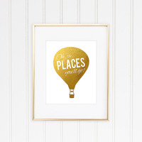 Oh The Places You'll Go, Baby Girl Nursery, Nursery Quote, Girl Bedroom, Inspirational, Faux Gold Foil, Gold Foil Print, Gold Nursery Decor