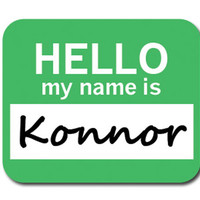 Konnor Hello My Name Is Mouse Pad