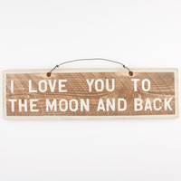 Love You To The Moon And Back Wood Sign Brown/White One Size For Women 24385048501