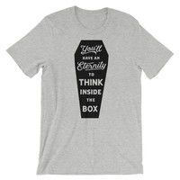 You'll Have An Eternity To Think Inside the Box Graphic T-Shirt