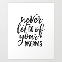 MOTIVATIONAL QUOTE, Never Let Go Of Your Dreams,Dream Big Little One,Never Give Up Quote,Inspiration Art Print by TypoHouse