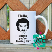 Lionel Richie, Hello, Is It Tea You're Looking For Coffee Mug, Ceramic Mug, Unique Coffee Mug Gift Coffee