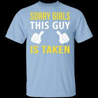 Sorry Girls This Guy Is Taken T-Shirt