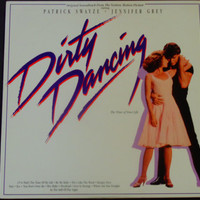 "Dirty Dancing - Original Motion Picture Soundtrack - ""Be My Baby"" - Patrick Swayze - Bill Medley - RCA 1987 - Vintage Vinyl LP Record Album"