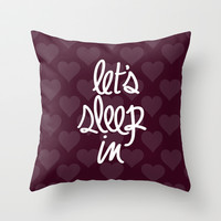 Let's Sleep In Throw Pillow by LookHUMAN