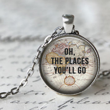 Oh The Places You'll Go Quote Necklace, Map Necklace, Dr Seuss Necklace, Traveler Necklace