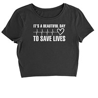 (White Print) It's A Beautiful Day To Save Lives  Cropped T-Shirt