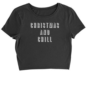Christmas And Chill  Cropped T-Shirt