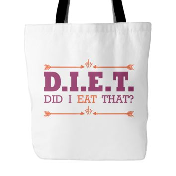 "DIET Did I Eat That Tote Bag, 18"" x 18"""