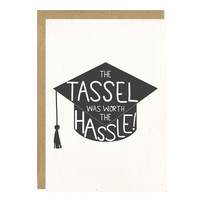 The Tassel Was Worth The Hassle Card