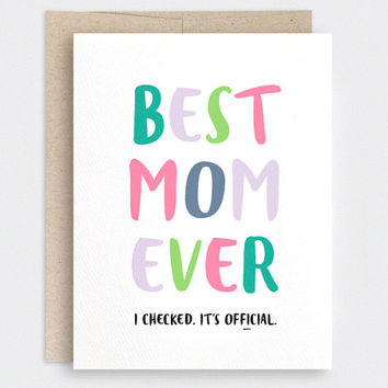 Best Mom Ever Mothers Day Card Funny - I Checked, It's Official - Typography Birthday Card for Mom