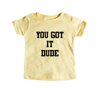 You Got It Dude TV Show Television Reference Series Full House Olsen Twins Family Children SGAL1 Baby Onesuit / Tee