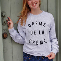 Creme de la Creme Long Sleeve T-Shirt. Unisex Sizing.