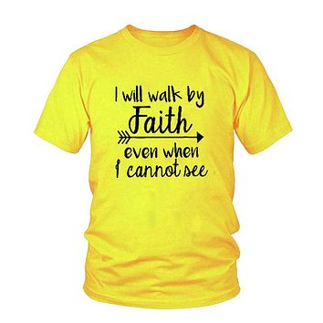 I Will Walk By Faith Even When I Cannot See Graphic Tee