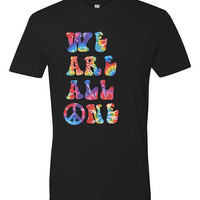 We are all one - Unisex Fit or Ladies Fit Black Tee Tie Dye - Peace, Love, Equality, Freedom