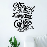 Stressed Blessed Coffee Obsessed Quote Wall Decal Sticker Bedroom Room Art Vinyl Beautiful Decor Kitchen Shop Morning Java School Roasted Latte Iced