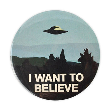 I Want To Believe Large Badge, The X-Files