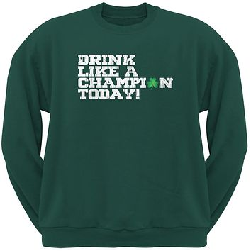St. Patricks Day - Drink Like a Champion Today Forest Green Adult Sweatshirt