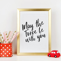 STAR WARS QUOTE,May The Force Be With You,Nursery Quote,Nursery Wall Art,Star Wars Dark Side,Darth Vader,Gift For Fans,Inspirational Quote