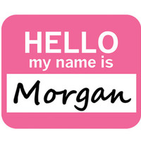 Morgan Hello My Name Is Mouse Pad - No. 1