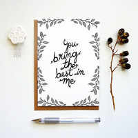 Anytime Greeting Card. The best in me card. Hand drawn typography. Love card. AC354