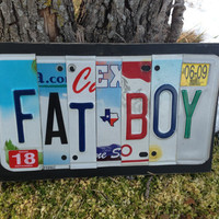FAT BOY Custom Recycled License Plate Art Sign Plaque OOAK