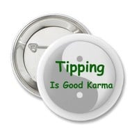 Tipping is good karma button from Zazzle.com