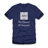 Ah! The Element Of Surprise T-Shirt - Geek/Nerdy Shirts - Only $9.99!