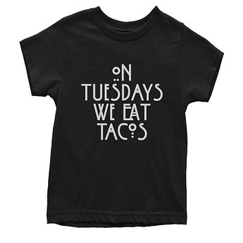 On Tuesdays, We Eat Tacos Youth T-shirt
