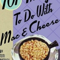 101 Things to Do with Mac & Cheese:Amazon:Books