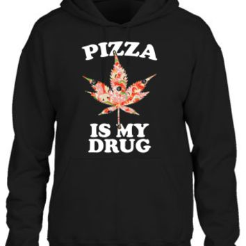 Pizza Is My Drug Hoodie