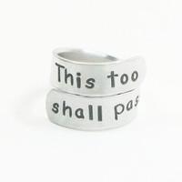 This too shall pass ring - Motivational ring Stamped metal ring - Inspirational message ring - Aluminum ring