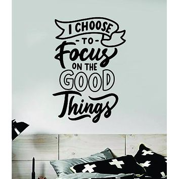 Focus On The Good Things Wall Decal Home Decor Vinyl Art Sticker Bedroom Quote Nursery Baby Teen Boy Girl Inspirational Vibes Positive Yoga
