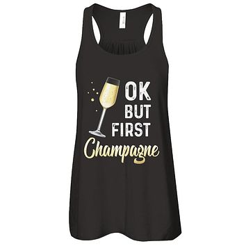 Ok But First Champagne Funny Drinking Wine