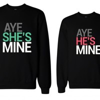 365 In Love His and Her Aye She's Mine, Aye He's Mine Matching Sweatshirts for Couples