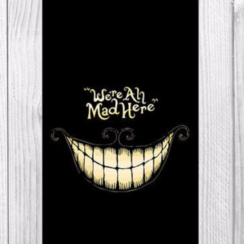 We Are All Mad Here Phone Case Iphone 6s, Wallet 6sPlus