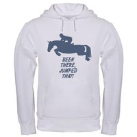 Been there, jumped that. Hooded Sweatshirt on CafePress.com