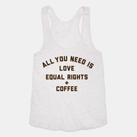 All You Need is Love, Equal Rights and Coffee