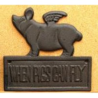 """""""When Pigs Can Fly"""" Plaque"""