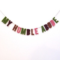 My Humble Abode housewarming banner, felt banner in green, wine, brown and rose