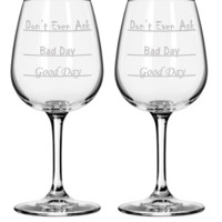 (Set of 2) - Good Day - Bad Day - Don't Even Ask Wine Glass