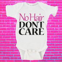 No Hair Don't Care Gerber Onesuit ®