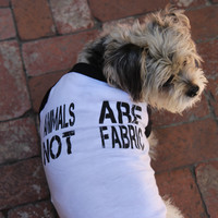 Animals Are Not Fabric Dog T-Shirt