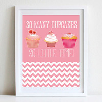 11X14 Print Cute Pink Frosted Cupcakes And Chevron Wall Art Funny And Cute Quote So Many Cupcakes, So Little Time