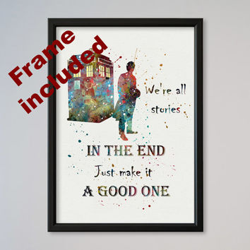 Tardis Doctor Who Quote Poster Watercolor Print Wall Decor Quote from Dr. Who FRAMED we're all stories in the end just make it a good one